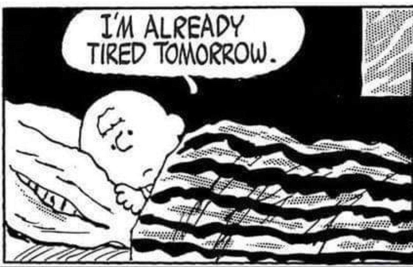 Peanuts tired tomorrow cartoon
