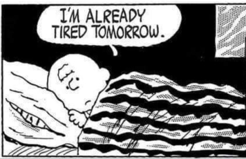 Peanuts tired tomorrow cartoon